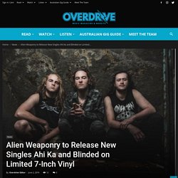 Alien Weaponry to Release New Singles Ahi Ka and Blinded on Limited 7-Inch Vinyl