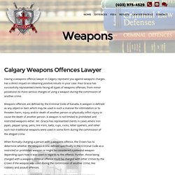 Weapons charges - Calgary Criminal Defence Lawyer