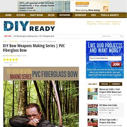 PVC Fiberglass Bow - DIY Ready