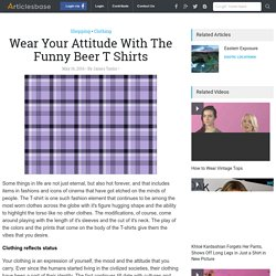 Wear Your Attitude With The Funny Beer T Shirts