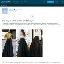 The way to Wear a Maxi Skirt in Style: designs64