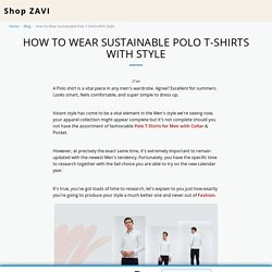 How To Wear Sustainable Polo T-Shirts With Style