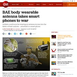 BAE body wearable antenna takes smart phones to war