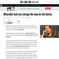 Wearable tech can change the way we tell stories