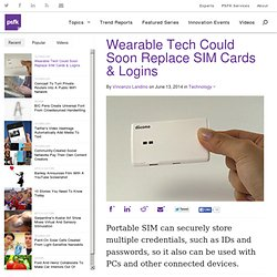 Wearable Tech Could Soon Replace SIM Cards & Logins