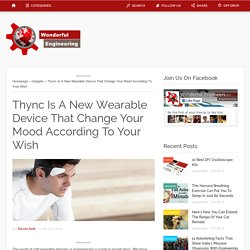 Thync Is A New Wearable Device That Change Your Mood According To Your Wish