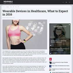 Wearable Devices in Healthcare, What to Expect in 2016 - Wearable Devices