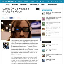 Lumus DK-32 wearable display hands-on