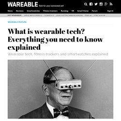 What is wearable tech? Everything you need to know explained