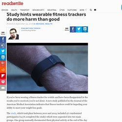 Study hints that wearable fitness trackers do more harm than good