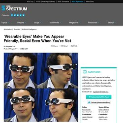 'Wearable Eyes' Make You Appear Friendly, Social Even When You're Not