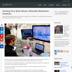 Hacking Your Brain Waves: Wearable Meditation Headsets
