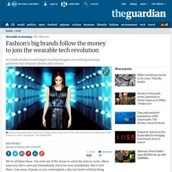 Fashion's big brands follow the money to join the wearable tech revolution
