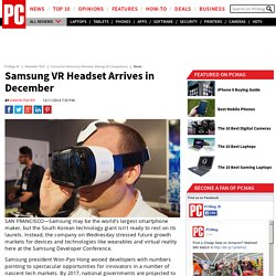 Wearable Tech: Samsung VR Headset Arrives in December