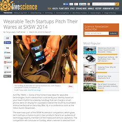 Wearable Tech Startups Pitch Their Wares at SXSW 2014