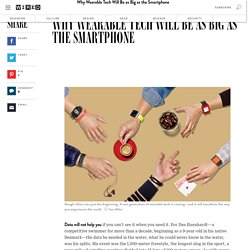 Why Wearable Tech Will Be as Big as the Smartphone