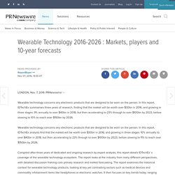 Wearable Technology 2016-2026 : Markets, players and 10-year forecasts