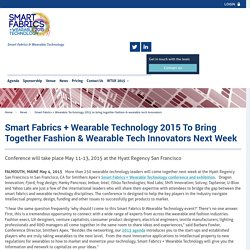 Smart Fabrics + Wearable Technology 2015 to bring together fashion & wearable tech innovators