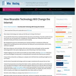 How Wearable Technology Will Change the Internet