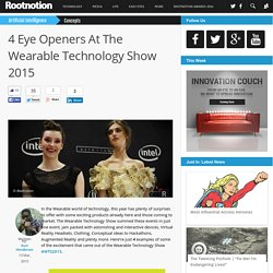 4 Eye Openers At The Wearable Technology Show 2015 - Rootnotion