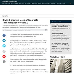 8 Mind-blowing Uses of Wearable Technology (Seriously...)