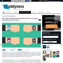 #IoT : Les wearables sont-ils perçus comme un moyen d'accroître son bien-être
