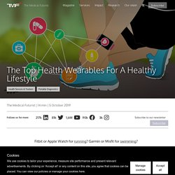 The Top Health Wearables For A Healthy Lifestyle