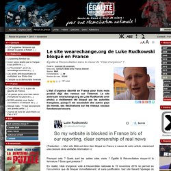 Le site wearechange.org de Luke Rudkowski bloqué en France