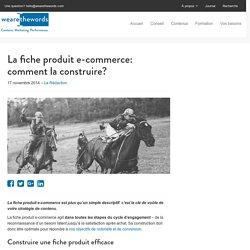 Wearethewords La fiche produit e-commerce: comment la construire?
