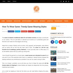 How To Wear Saree: Trendy Saree Wearing Styles - Blogging Fair Zone- Get All Kind of Information