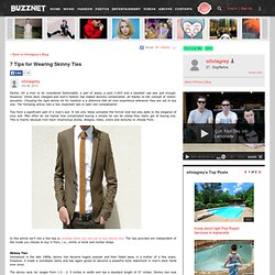 7 Tips for Wearing Skinny Ties on oliviagrey's Blog - Buzznet