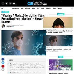 """Wearing A Mask…Offers Little, If Any, Protection From Infection"" – Harvard Doctors"