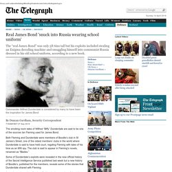 Real James Bond 'snuck into Russia wearing school uniform' - Telegraph