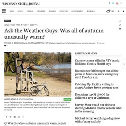 Ask the Weather Guys: Was all of autumn unusually warm?