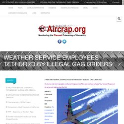 WEATHER SERVICE EMPLOYEES TETHERED BY ILLEGAL GAG ORDERS -