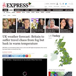 UK weather forecast: Britain to suffer travel chaos from fog