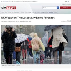 UK Weather: The Latest Sky News Forecast