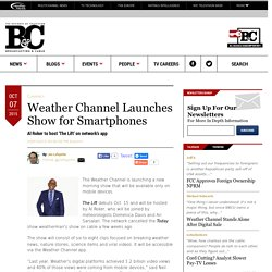 Weather Channel Launches Show for Smartphones