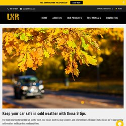 Keep your car safe in cold weather with these 9 tips - LustreLab LXR