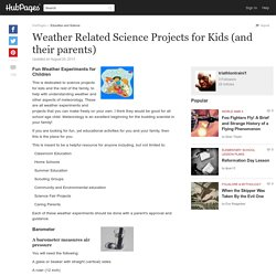 Weather Related Science Projects for Kids (and their parents)