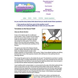 Web Weather for Kids: Tornadoes on the Soccer Field!