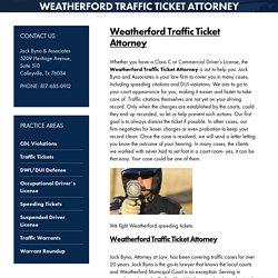 Weatherford Traffic Ticket Attorney, Traffic Ticket Attorney Texas