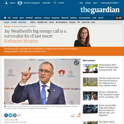 Jay Weatherill's big energy call is a survivalist fix of last resort