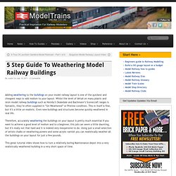 5 Step Guide To Weathering Model Railway Buildings