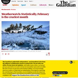 Weatherwatch: Statistically, February is the cruelest month