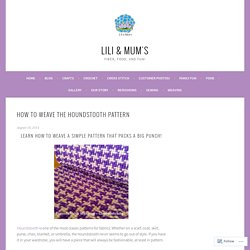 How to Weave the Houndstooth Pattern – Lili & Mum's