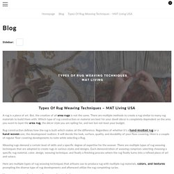 Types of Rug Weaving Techniques – MAT Living