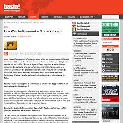 Le « Web indépendant » fête ses dix ans - Médias