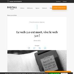 Le web 2.0 est mort, vive le web 3.0 ! - DIGITALL Conseil