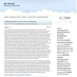 Le Web participatif n'est pas mort, mais dépassé